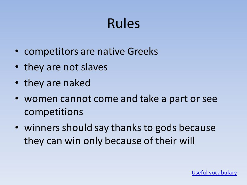 Rules competitors are native Greeks they are not slaves they are naked