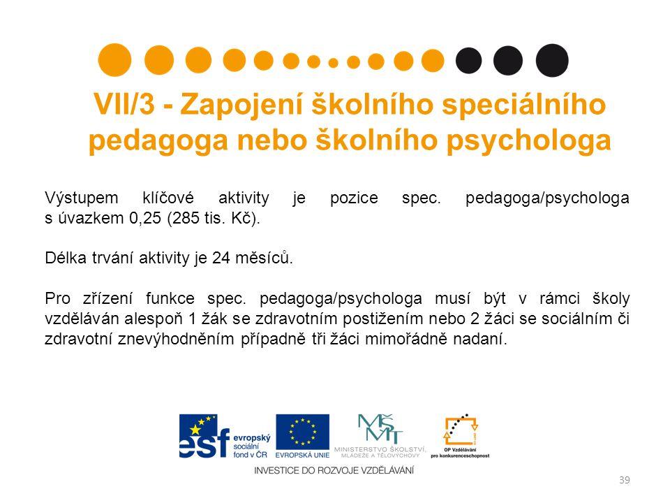 VII/3 - Zapojení školního speciálního pedagoga nebo školního psychologa