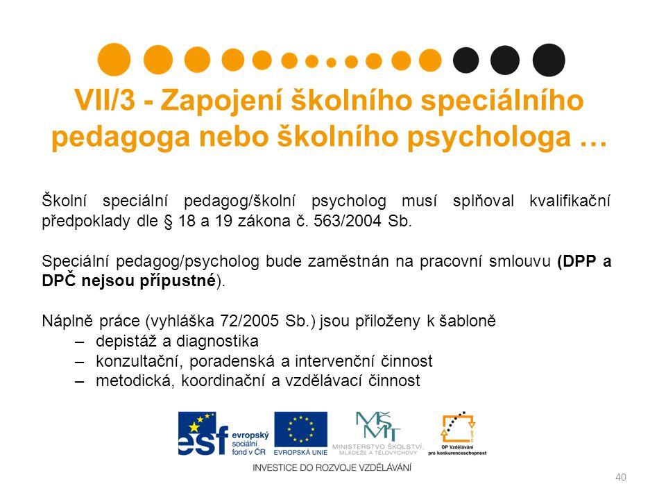 VII/3 - Zapojení školního speciálního pedagoga nebo školního psychologa …