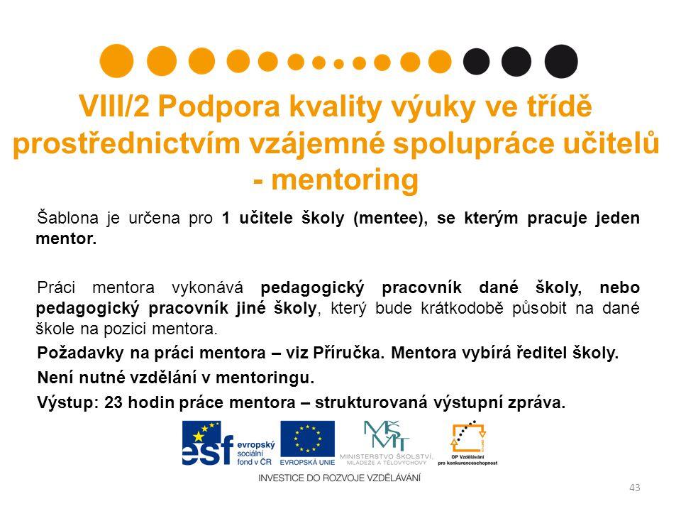 VIII/2 Podpora kvality výuky ve třídě prostřednictvím vzájemné spolupráce učitelů - mentoring