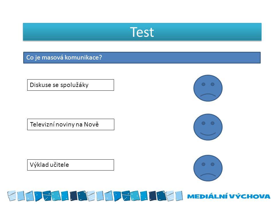 Test Co je masová komunikace Diskuse se spolužáky