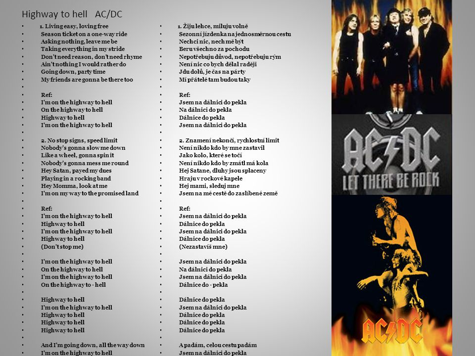 Highway to hell AC/DC 1. Living easy, loving free