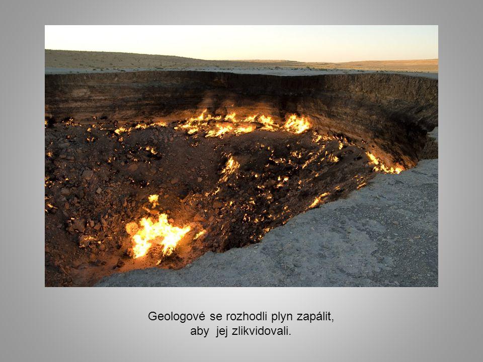 Geologové se rozhodli plyn zapálit,