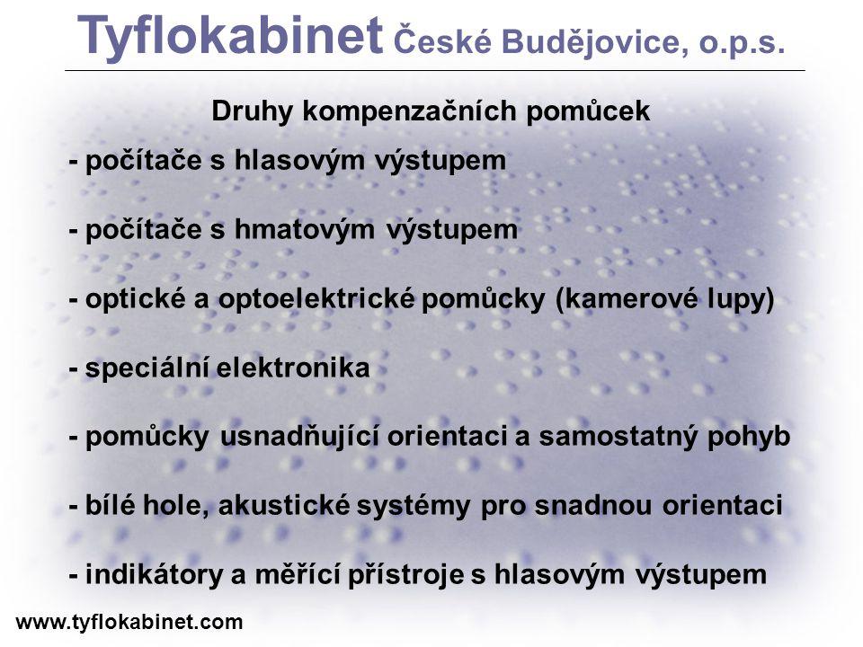Tyflokabinet České Budějovice, o.p.s. Druhy kompenzačních pomůcek