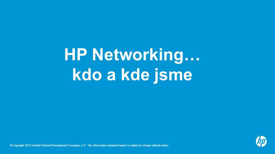 HP Networking… kdo a kde jsme