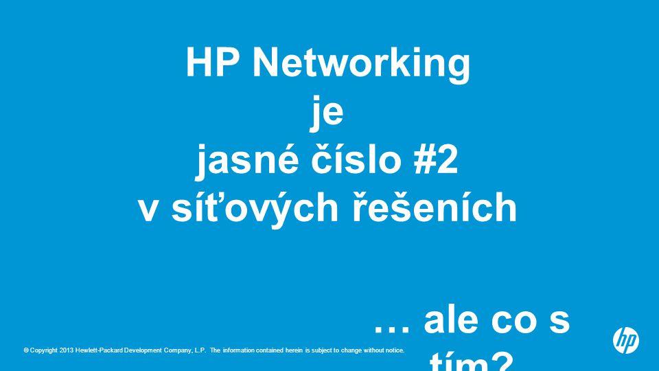 HP Networking je jasné číslo #2 v síťových řešeních … ale co s tím