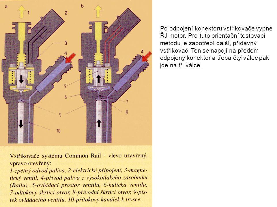Po odpojení konektoru vstřikovače vypne ŘJ motor