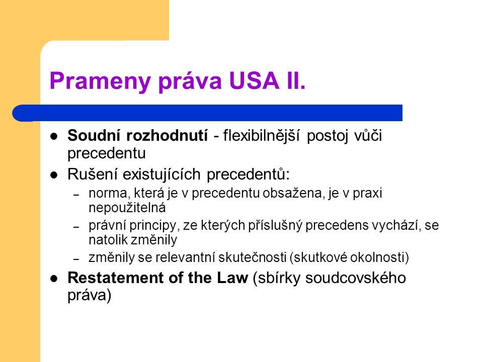 Prameny práva USA II. Soudní rozhodnutí - flexibilnější postoj vůči precedentu. Rušení existujících precedentů: