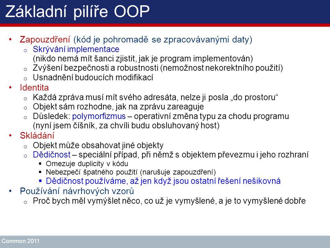 Základní pilíře OOP Zapouzdření (kód je pohromadě se zpracovávanými daty)