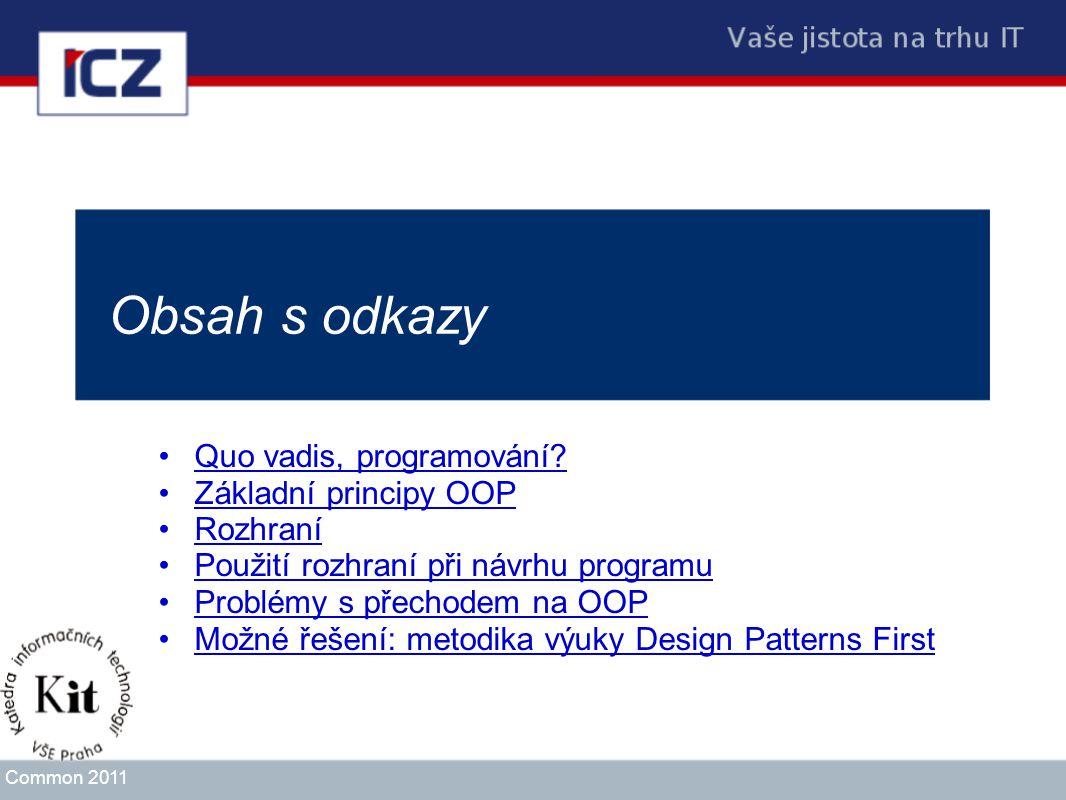 Obsah s odkazy Quo vadis, programování Základní principy OOP Rozhraní
