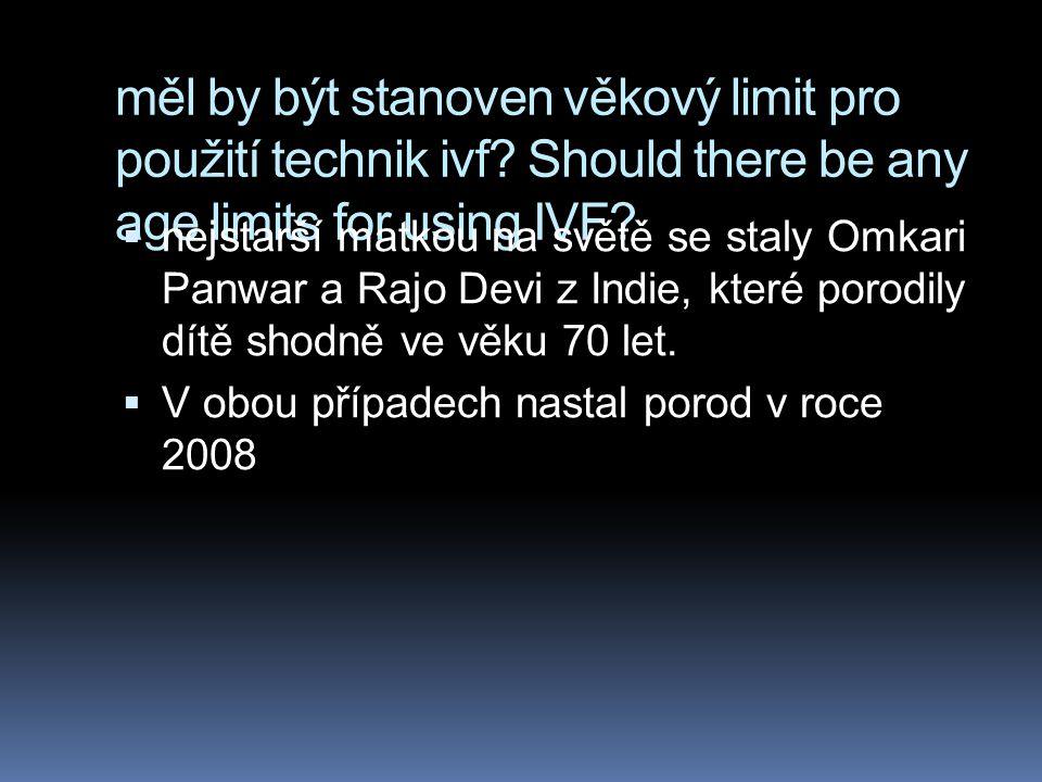 měl by být stanoven věkový limit pro použití technik ivf