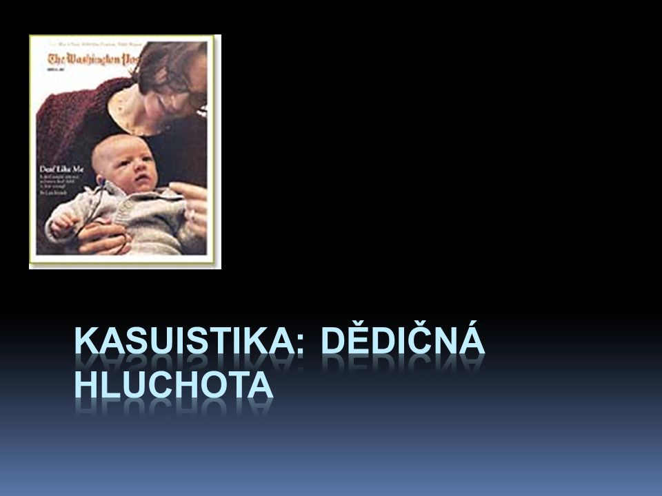 kasuistika: dědičná hluchota