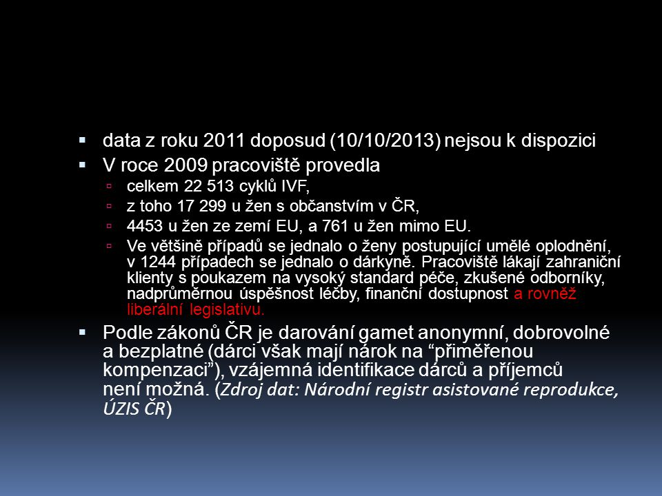 data z roku 2011 doposud (10/10/2013) nejsou k dispozici