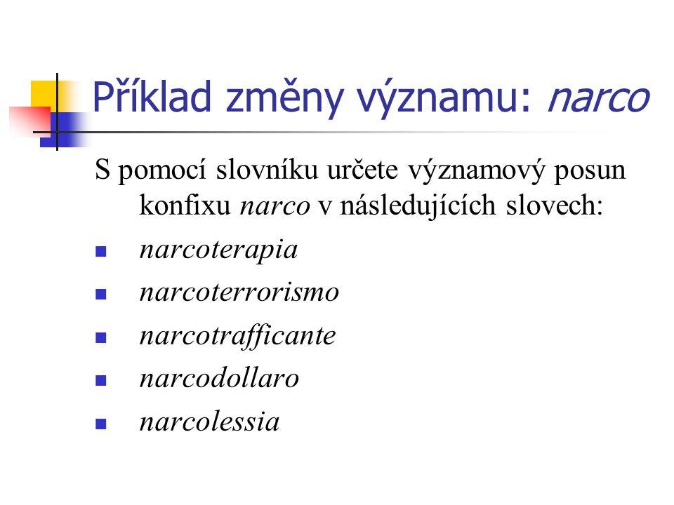 Příklad změny významu: narco