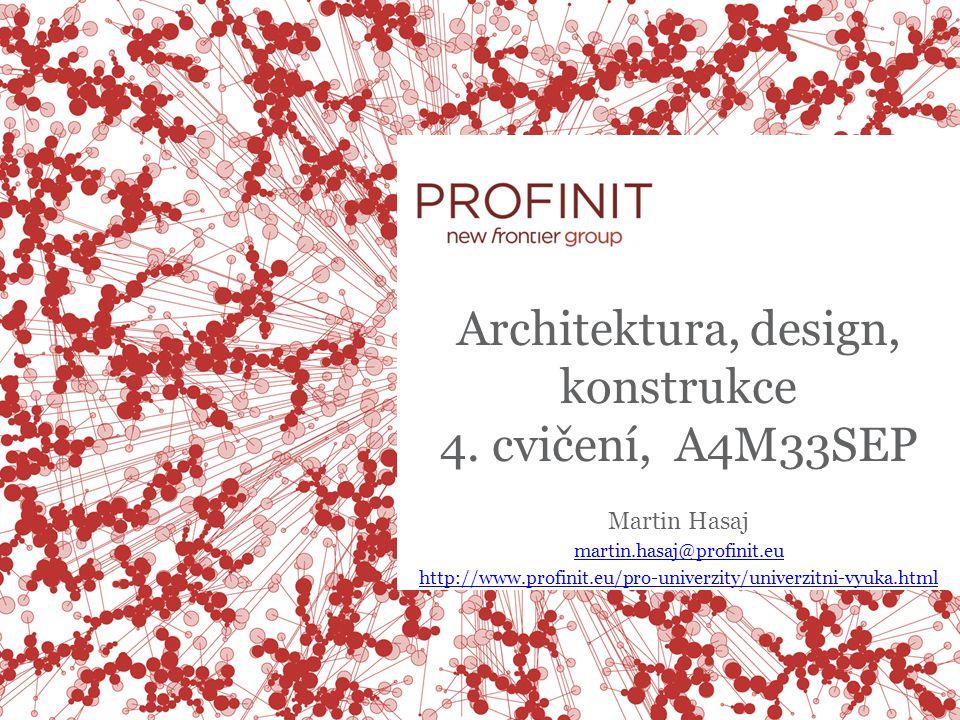 Architektura, design, konstrukce 4. cvičení, A4M33SEP