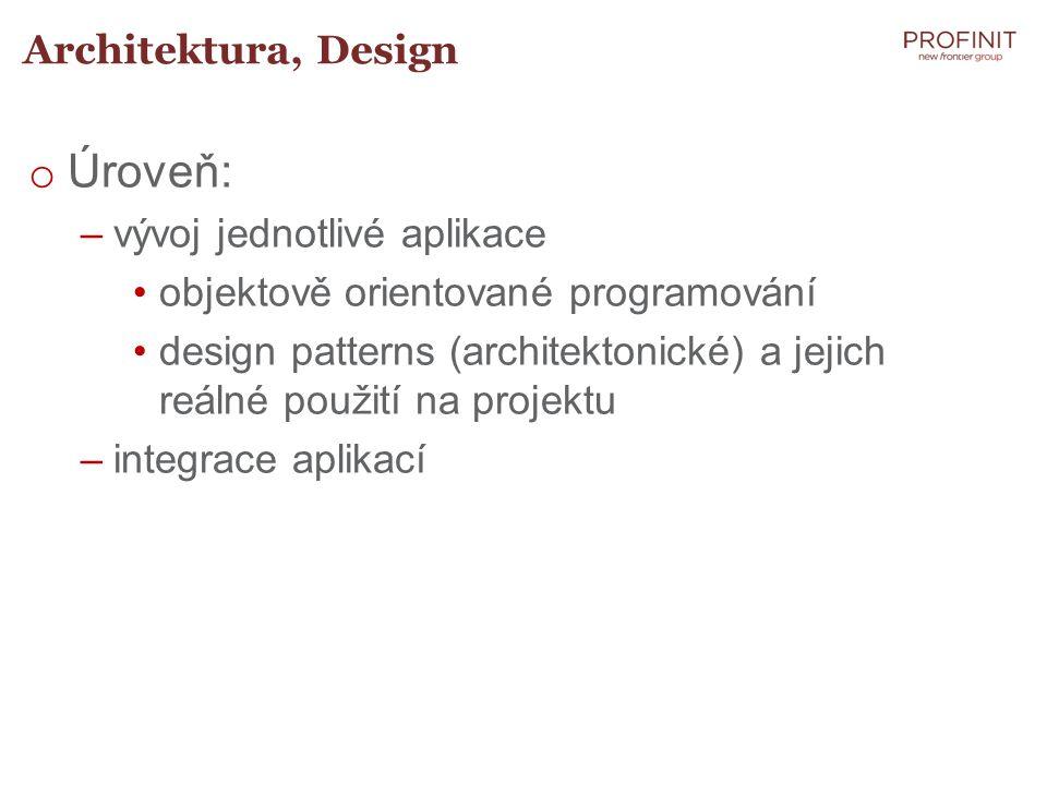 Úroveň: Architektura, Design vývoj jednotlivé aplikace