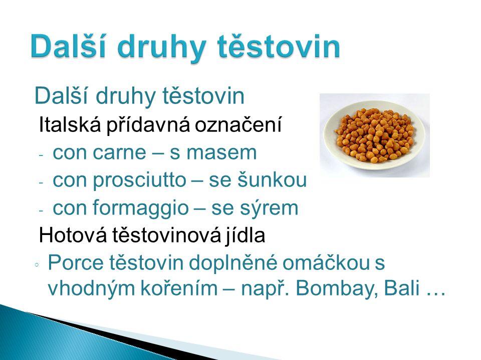 Další druhy těstovin Další druhy těstovin Italská přídavná označení