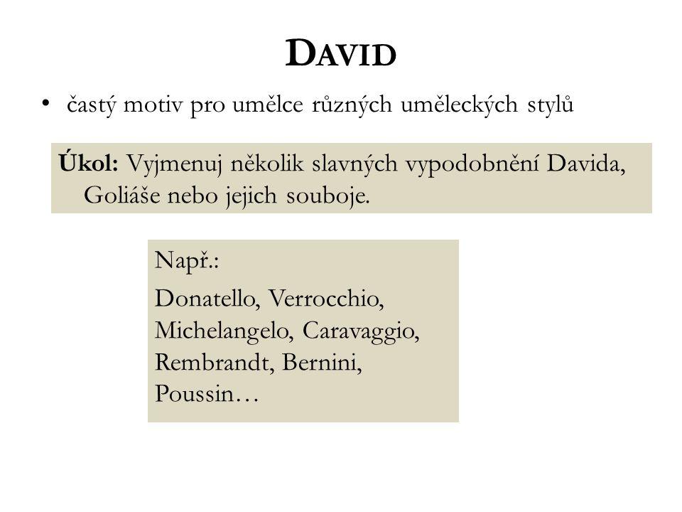 David častý motiv pro umělce různých uměleckých stylů