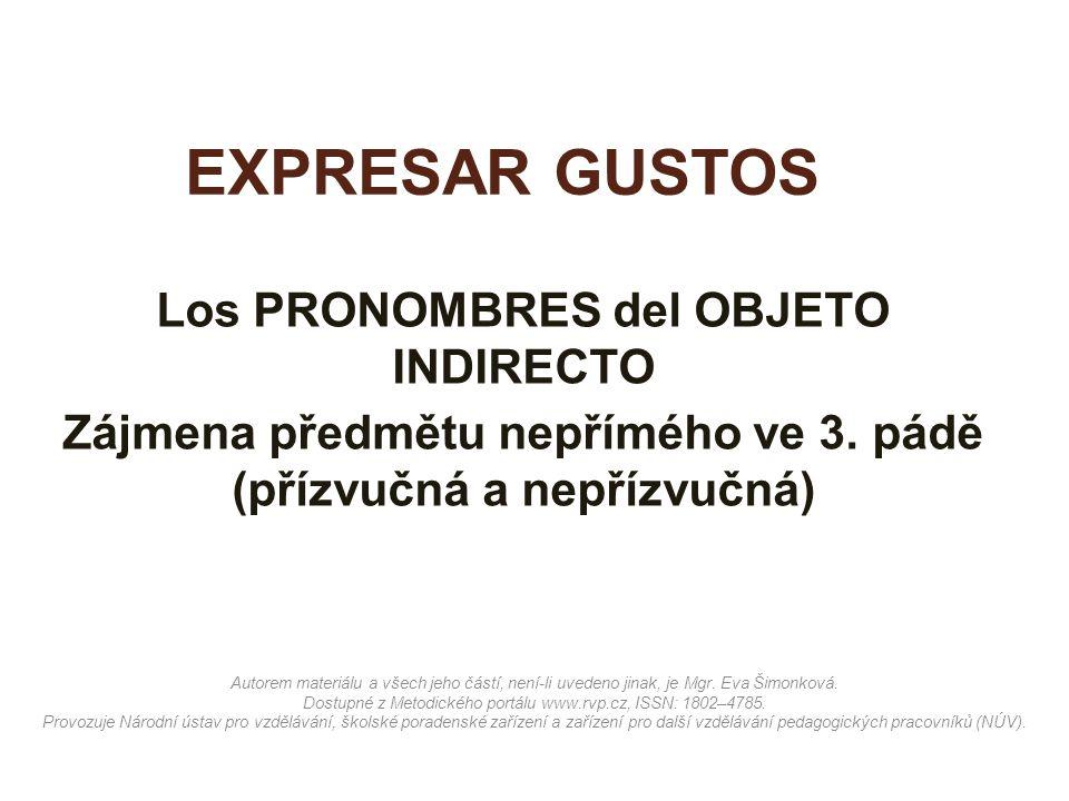 EXPRESAR GUSTOS Los PRONOMBRES del OBJETO INDIRECTO