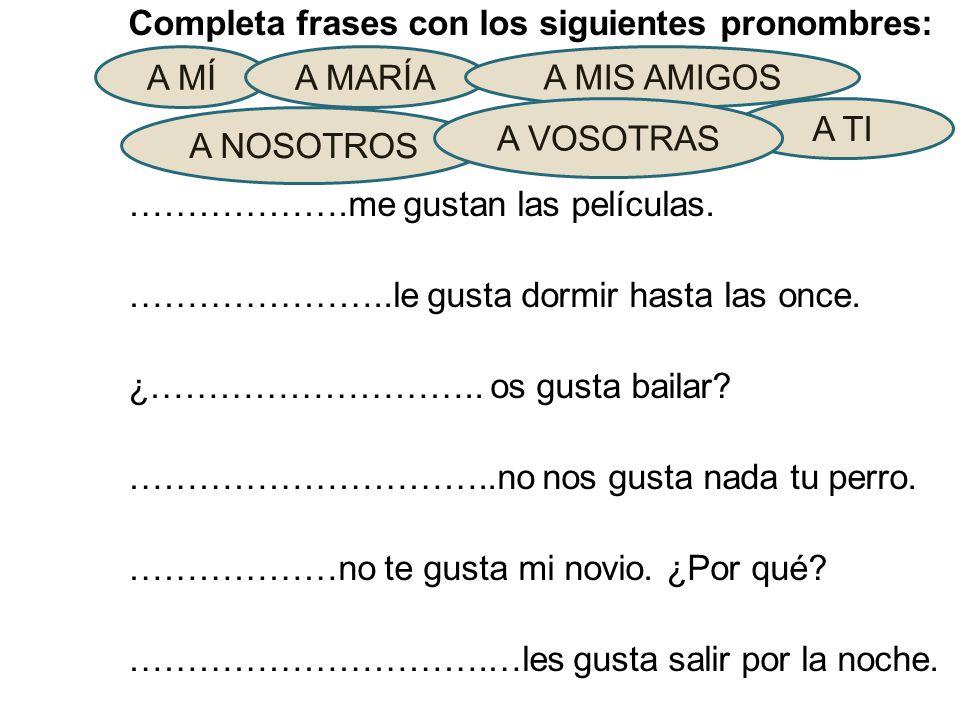 Completa frases con los siguientes pronombres: ………………