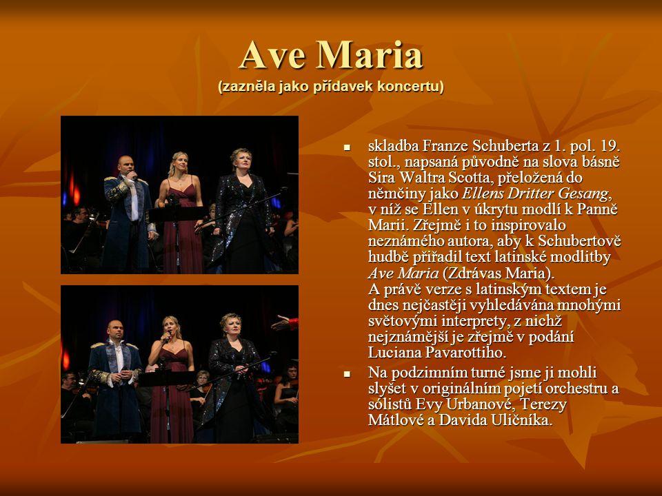 Ave Maria (zazněla jako přídavek koncertu)