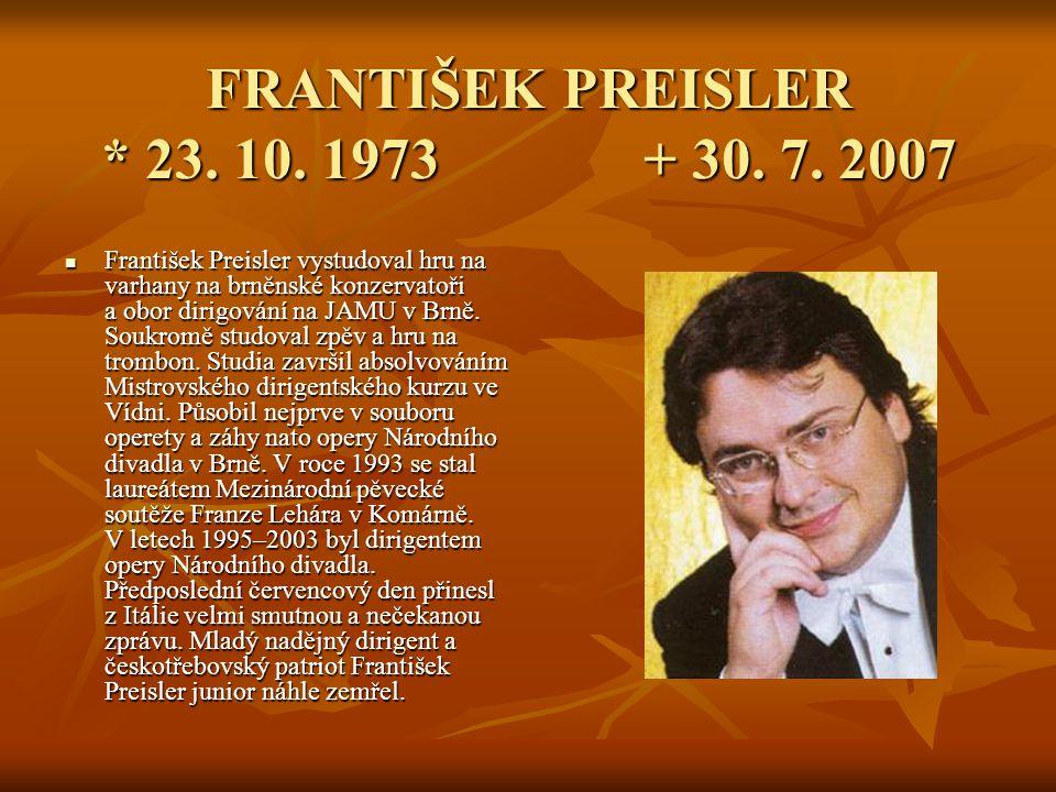 FRANTIŠEK PREISLER * 23. 10. 1973 + 30. 7. 2007