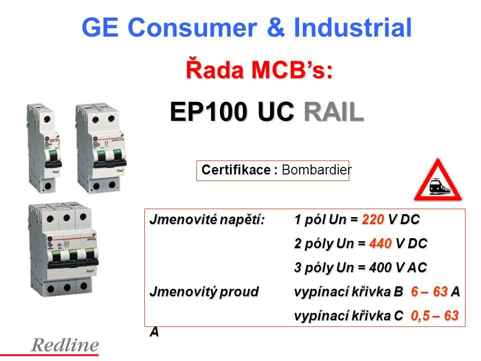 EP100 UC RAIL Řada MCB's: Certifikace : Bombardier