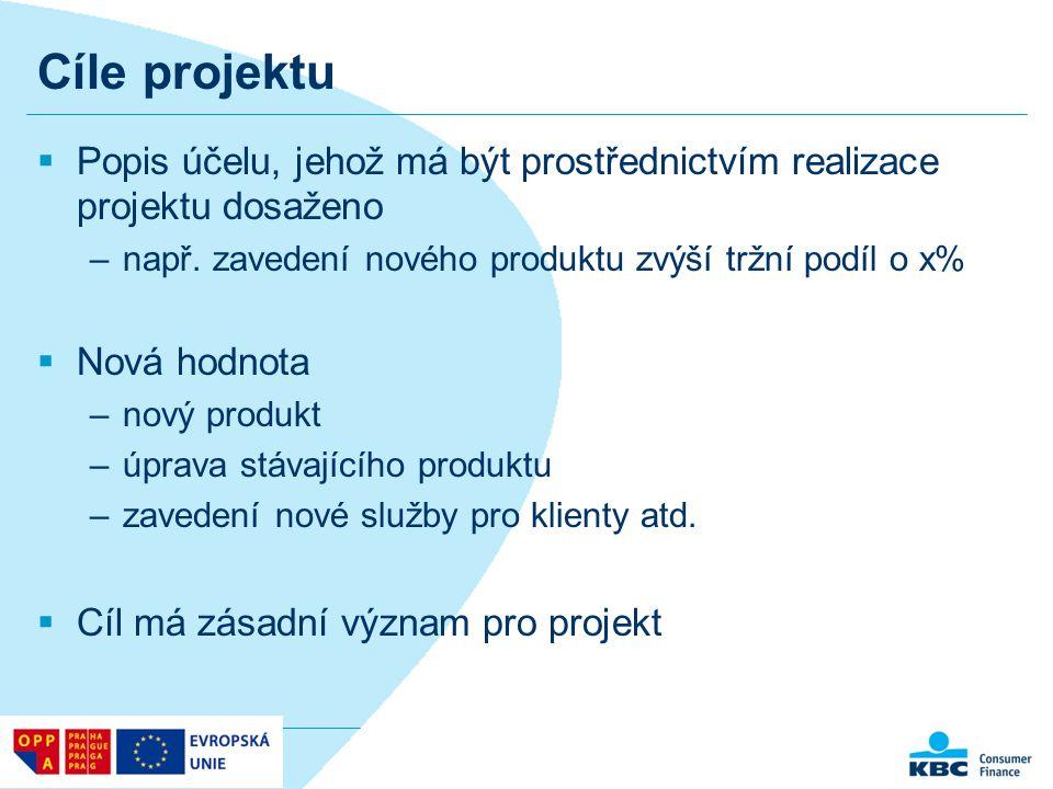 Cíle projektu Popis účelu, jehož má být prostřednictvím realizace projektu dosaženo. např. zavedení nového produktu zvýší tržní podíl o x%