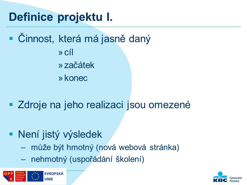 Definice projektu I. Činnost, která má jasně daný