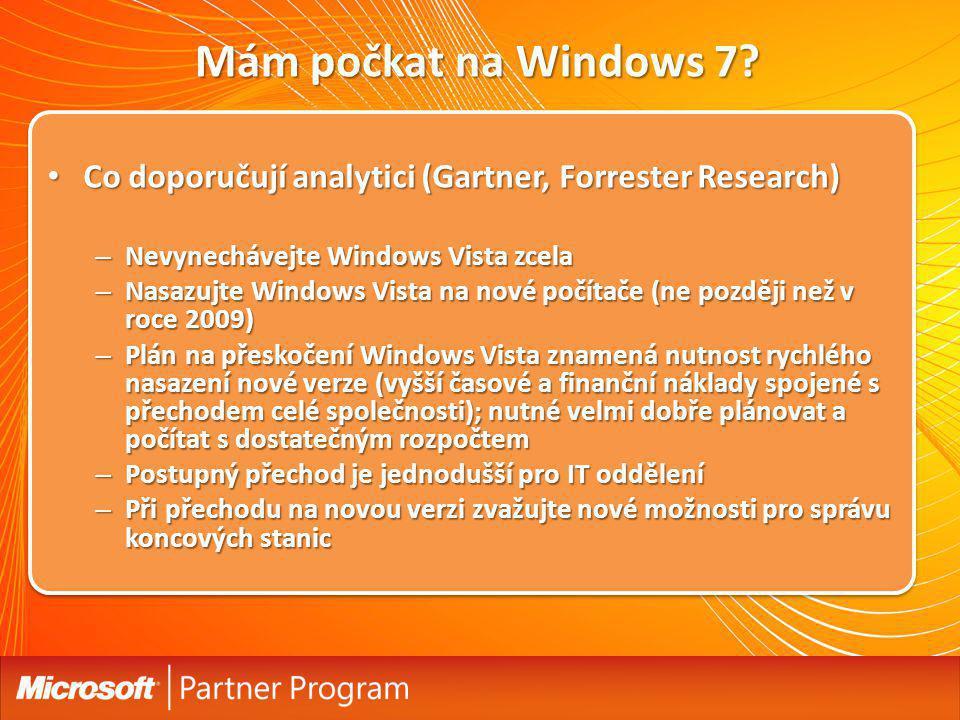 cLI322 Mám počkat na Windows 7 Co doporučují analytici (Gartner, Forrester Research) Nevynechávejte Windows Vista zcela.