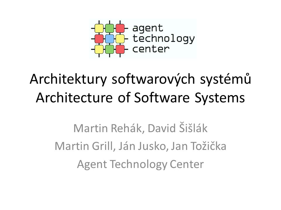 Architektury softwarových systémů Architecture of Software Systems
