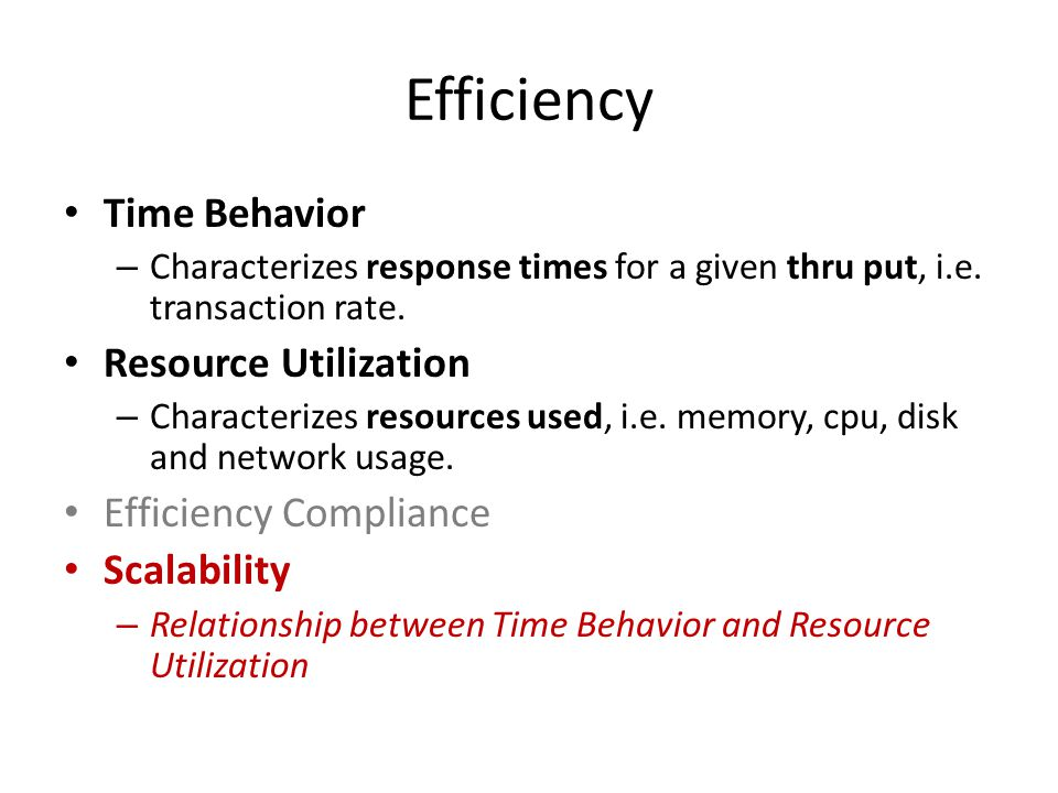 Efficiency Time Behavior Resource Utilization Efficiency Compliance
