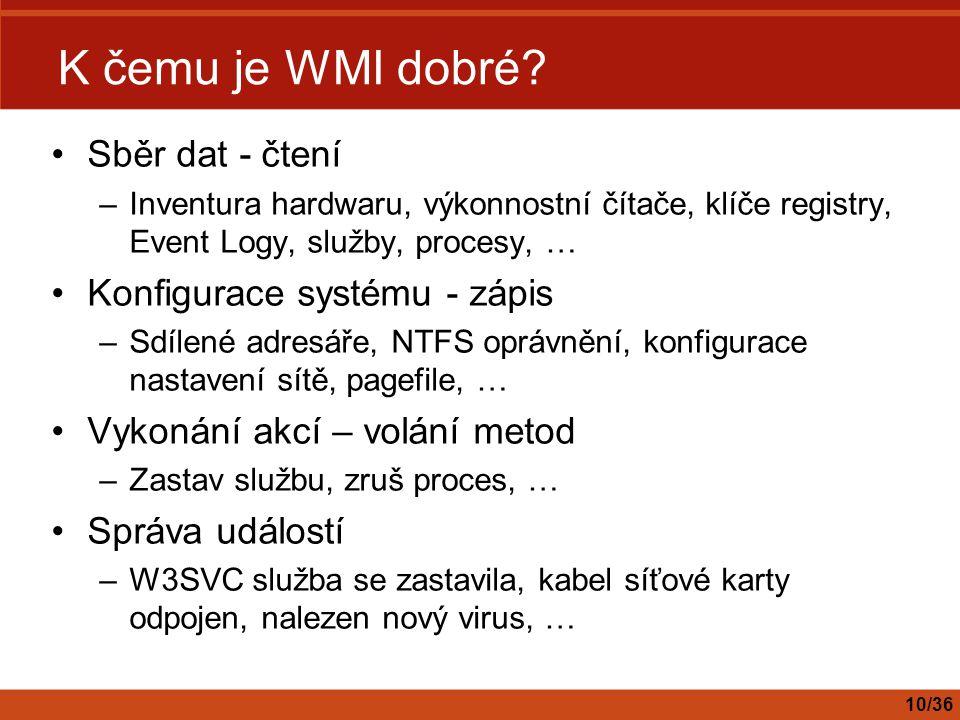 K čemu je WMI dobré Sběr dat - čtení Konfigurace systému - zápis