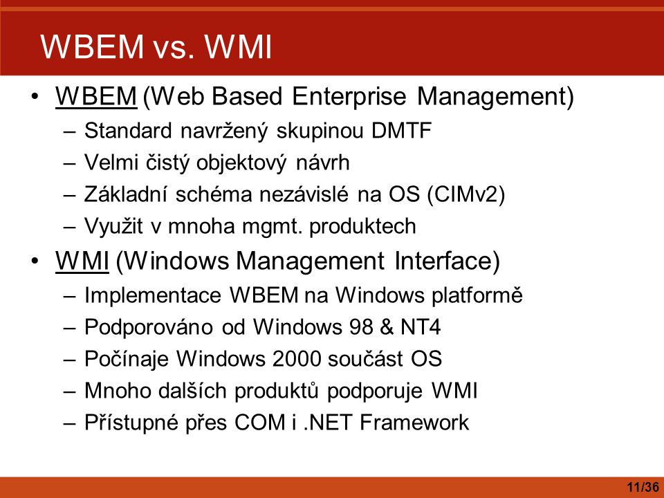 WBEM vs. WMI WBEM (Web Based Enterprise Management)