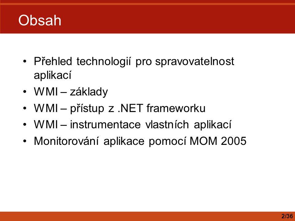 Obsah Přehled technologií pro spravovatelnost aplikací WMI – základy