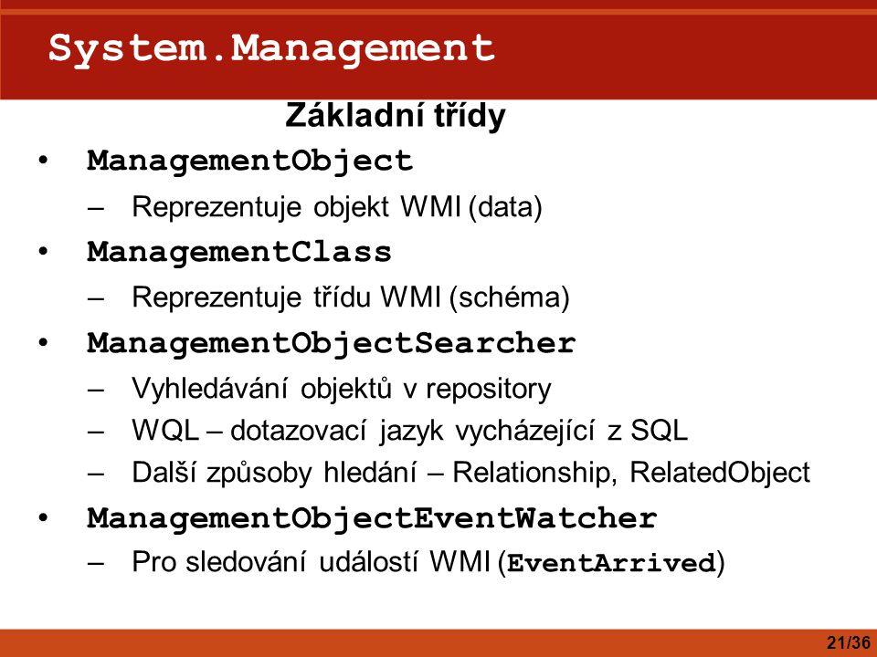 System.Management Základní třídy ManagementObject ManagementClass