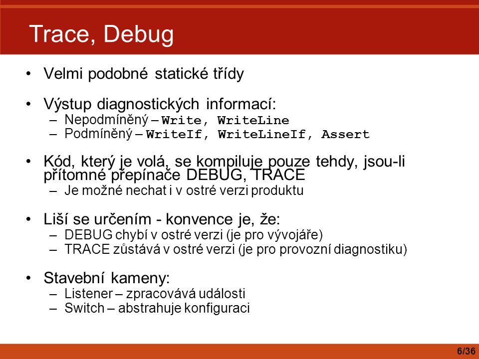 Trace, Debug Velmi podobné statické třídy