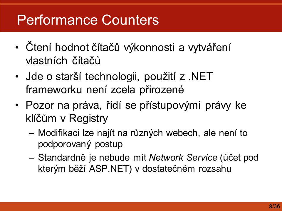Performance Counters Čtení hodnot čítačů výkonnosti a vytváření vlastních čítačů.