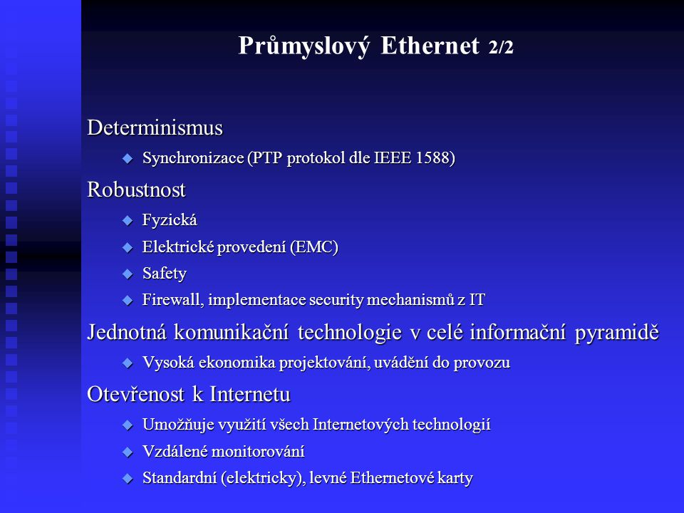 Průmyslový Ethernet 2/2 Determinismus Robustnost