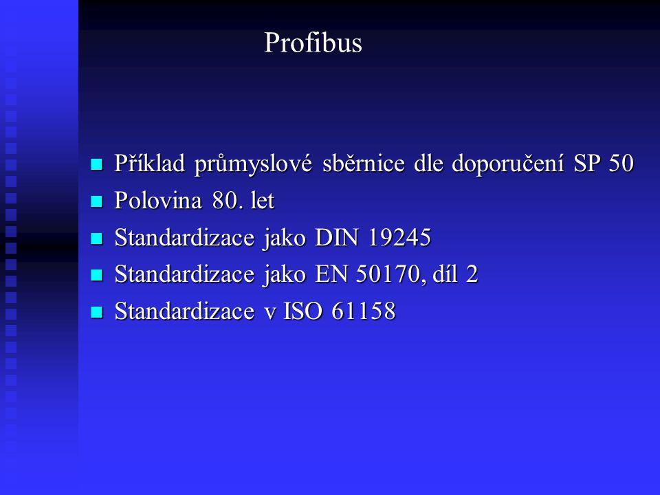 Profibus Příklad průmyslové sběrnice dle doporučení SP 50