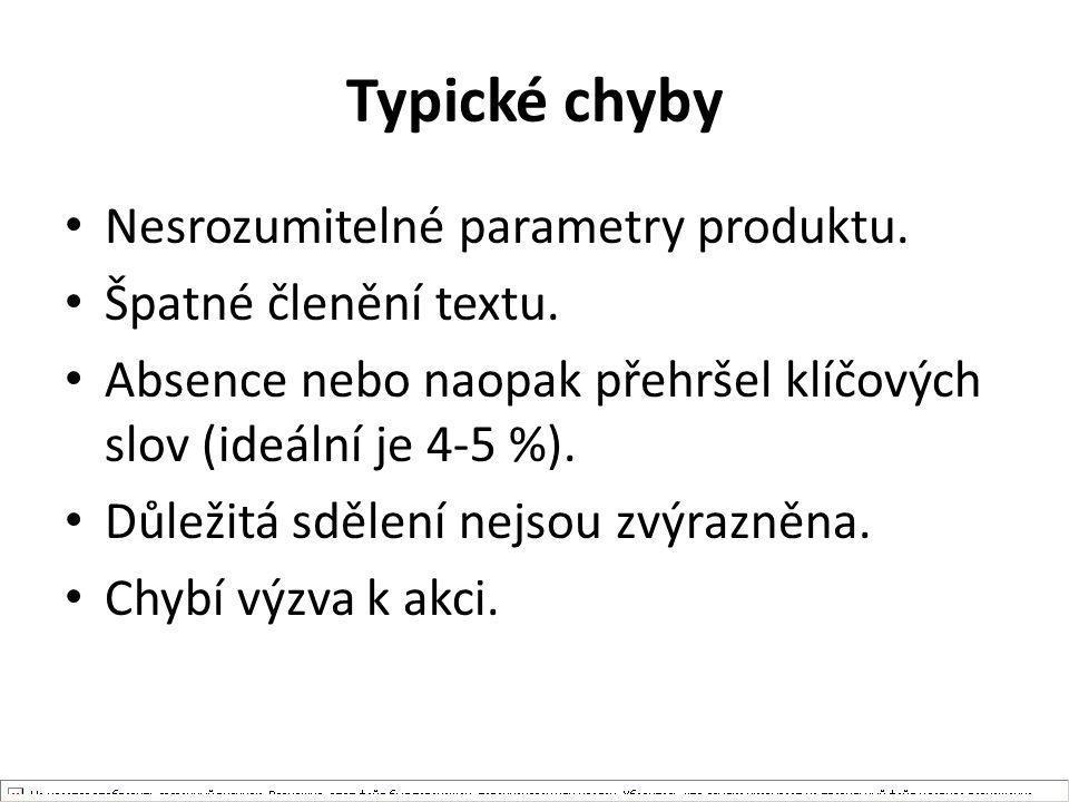 Typické chyby Nesrozumitelné parametry produktu. Špatné členění textu.
