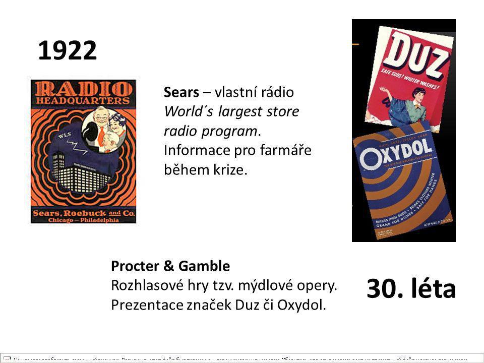 1922 Sears – vlastní rádio World´s largest store radio program. Informace pro farmáře během krize.