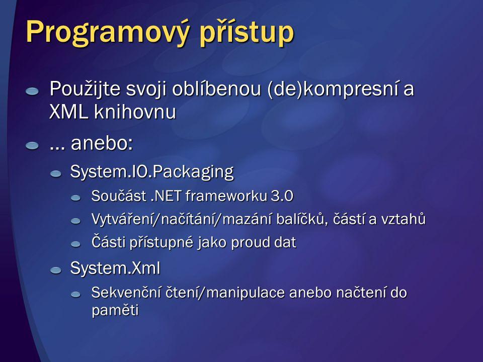 Programový přístup Použijte svoji oblíbenou (de)kompresní a XML knihovnu. ... anebo: System.IO.Packaging.