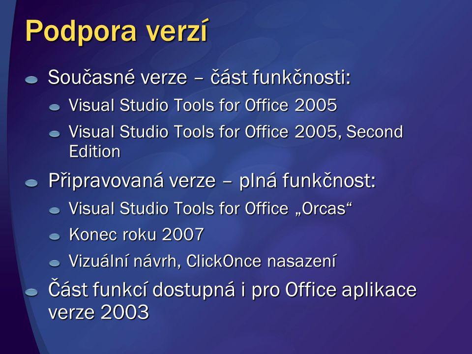 Podpora verzí Současné verze – část funkčnosti:
