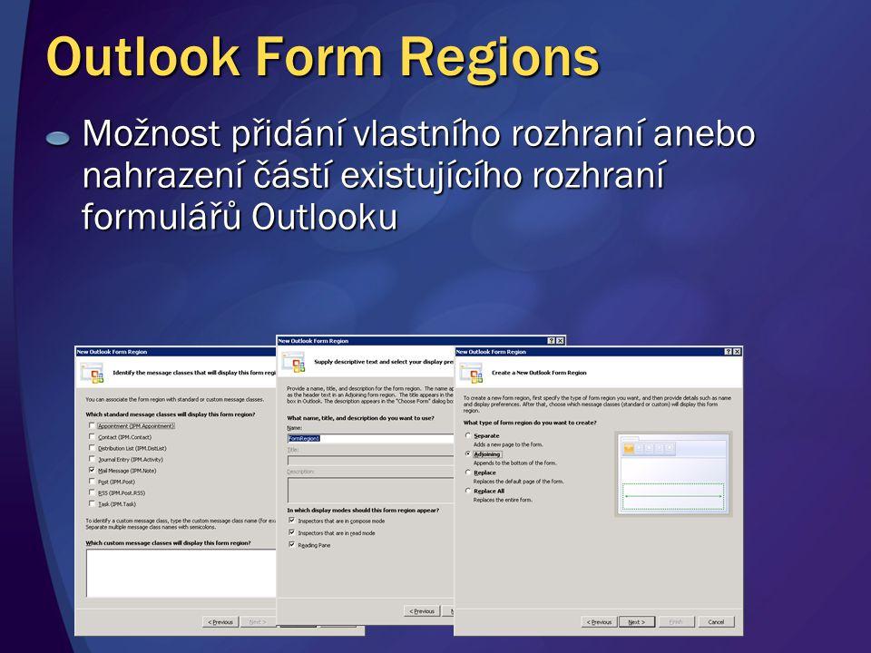 Outlook Form Regions Možnost přidání vlastního rozhraní anebo nahrazení částí existujícího rozhraní formulářů Outlooku.