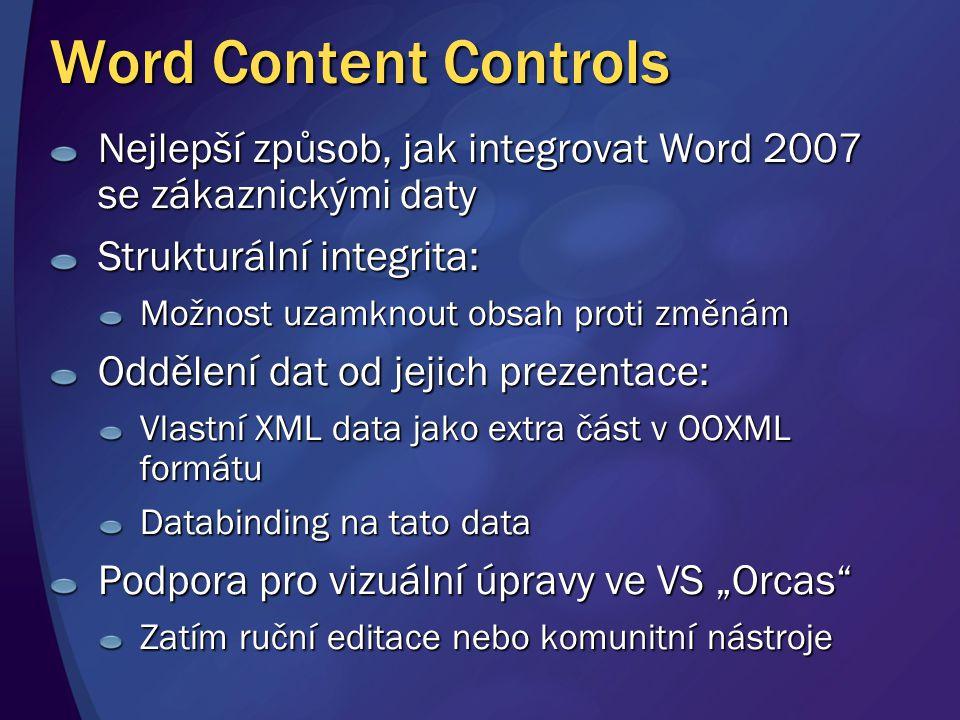 Word Content Controls Nejlepší způsob, jak integrovat Word 2007 se zákaznickými daty. Strukturální integrita: