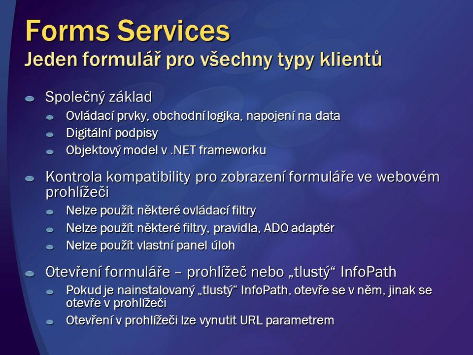 Forms Services Jeden formulář pro všechny typy klientů