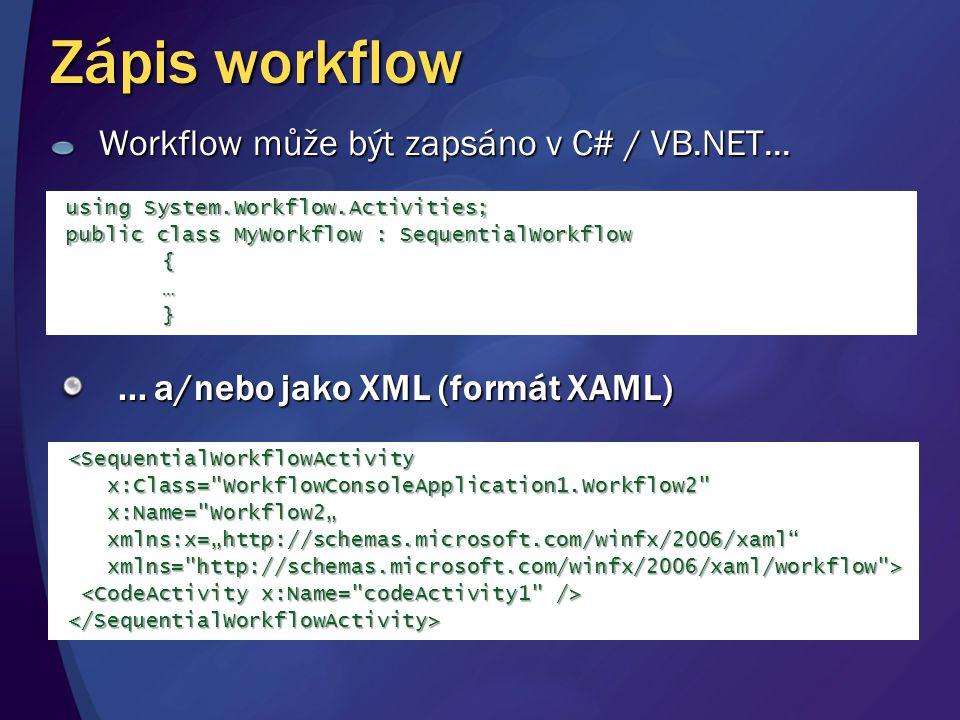 Zápis workflow Workflow může být zapsáno v C# / VB.NET...