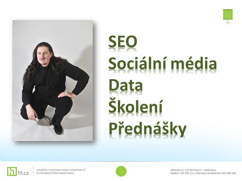 SEO Sociální média Data Školení Přednášky