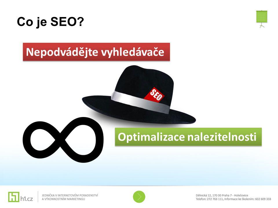 Co je SEO Nepodvádějte vyhledávače Optimalizace nalezitelnosti